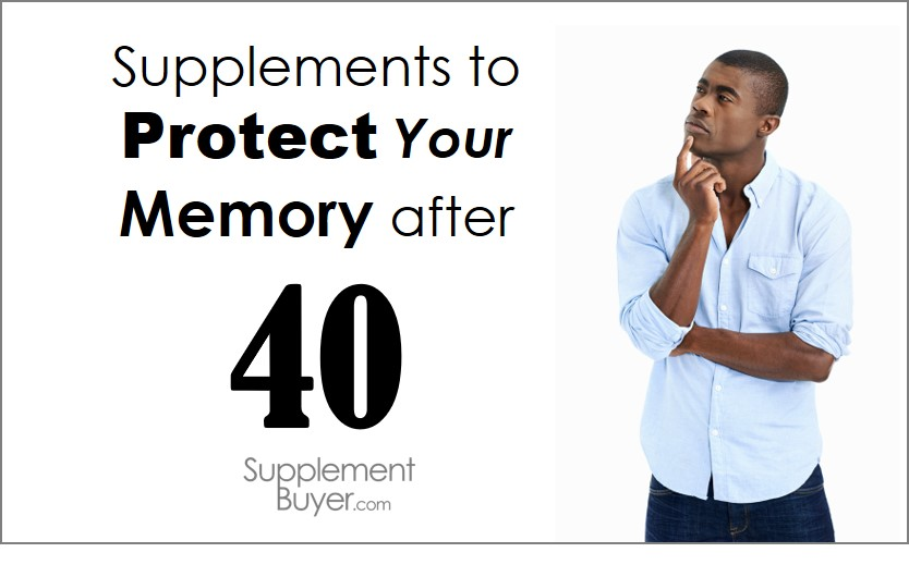 Memory supplements after 40, 40 year old memory, memory supplement for 40 year olds, 40+ supplements, supplements for memory, how to protect memory, which supplements for memory, which memory supplements, memory supplements,